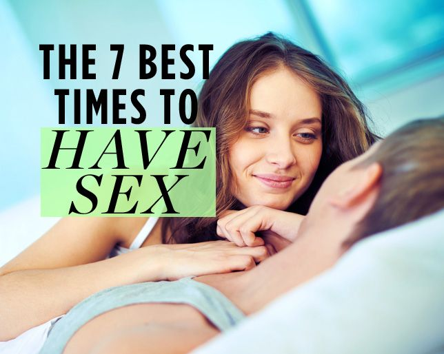 The 7 BEST Times to Have Sex