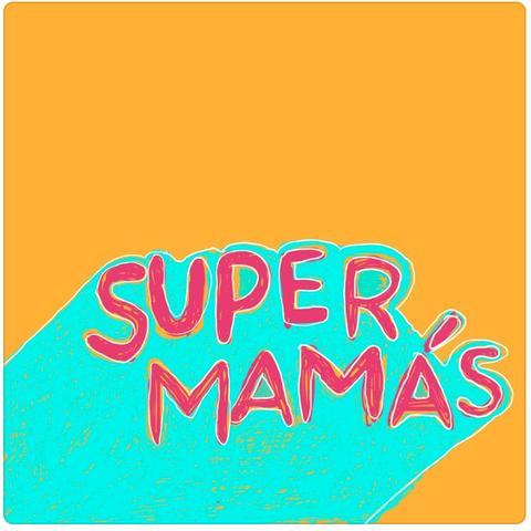 super mamás in best spanish latinx podcasts