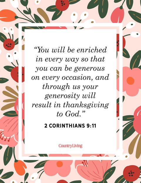 you will be enriched in every way so that you can be generous on every occasion, and through us your  generosity will result in thanksgiving to god 2 corinthians 9 11