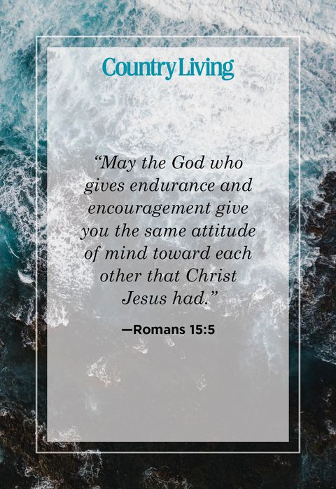 may the god who gives endurance and encouragement give you the same attitude of mind toward each other that christ jesus had from romans