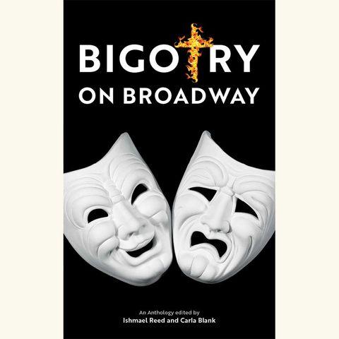 bigotry on broadway, carla blank, ishmael reed