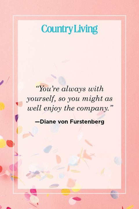 diane von furstenberg self birthday quote