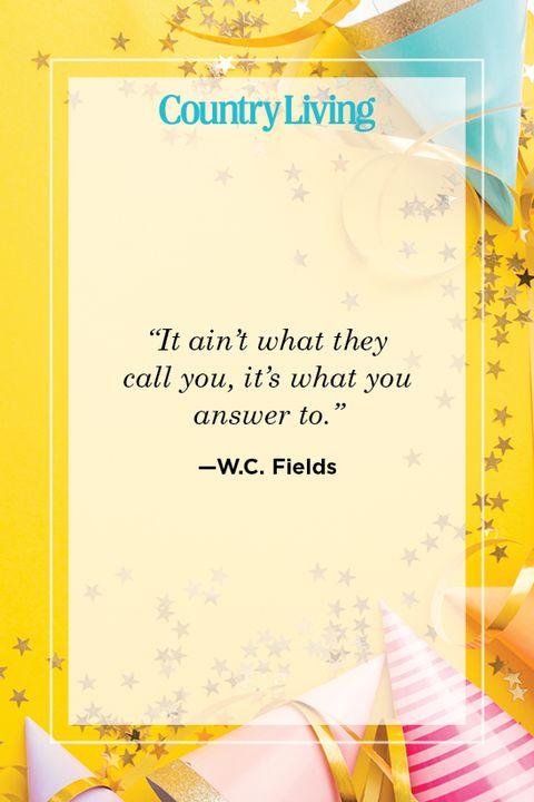 W. C. Fields self birthday quote