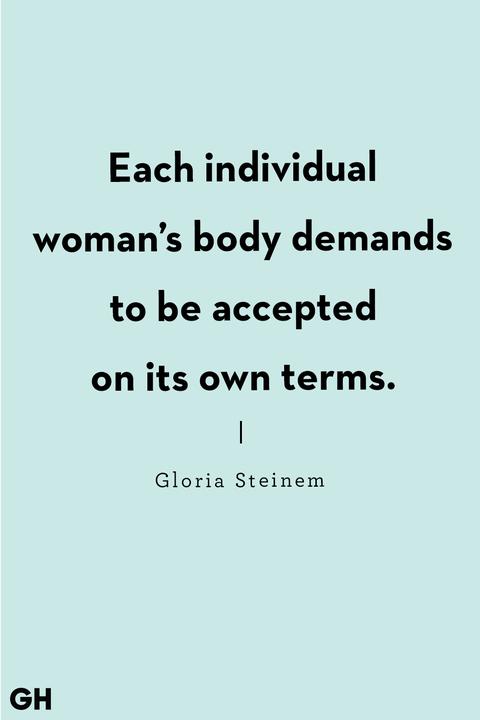 gloria steinem body positive quote
