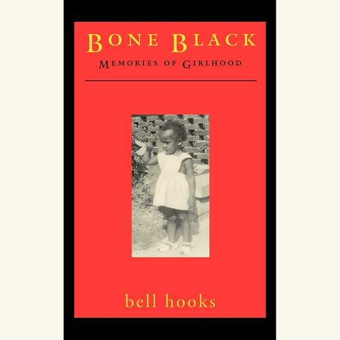 bone black, bell hooks