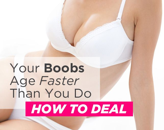 Your Boobs Age Faster Than You Do—How to Deal