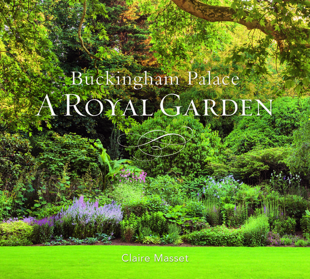 buckingham palace a royal garden book by claire masset