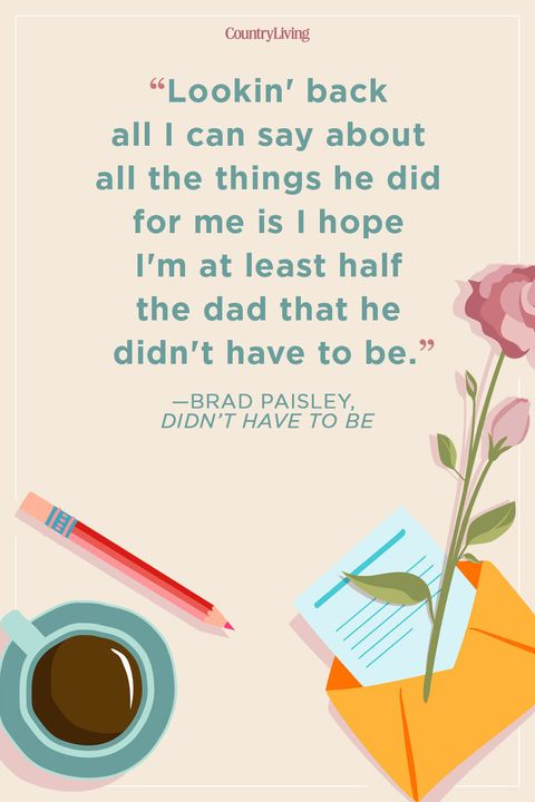 brad paisley didn't have to bestep dad quote