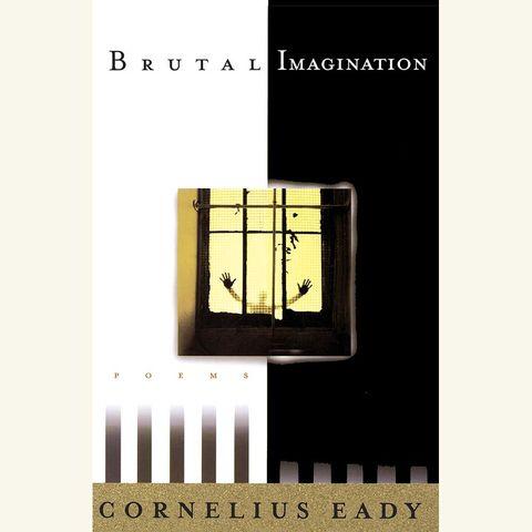 brutal imagination, cornelius eady