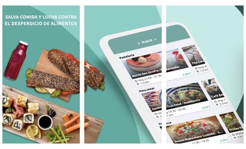 too good to go, la aplicacion para salvar comida de calidad y combatir el desperdicio de alimentos