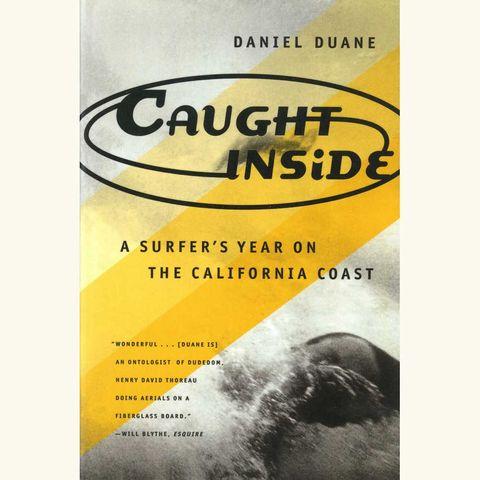 caught inside, daniel duane