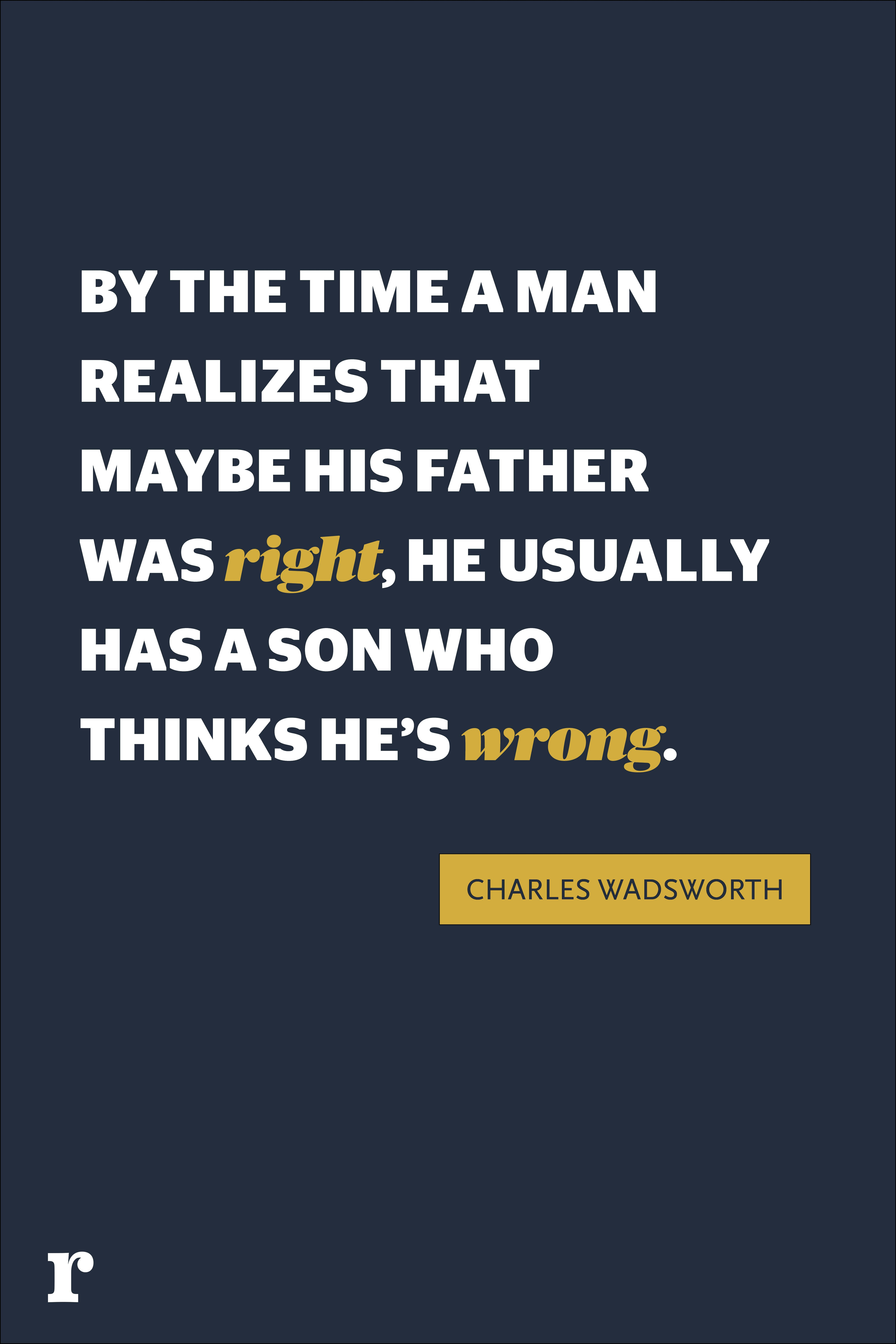 charles wadsworth fathers day quote