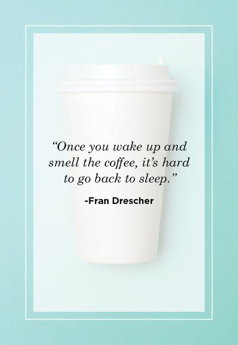 fran drescher coffee quote