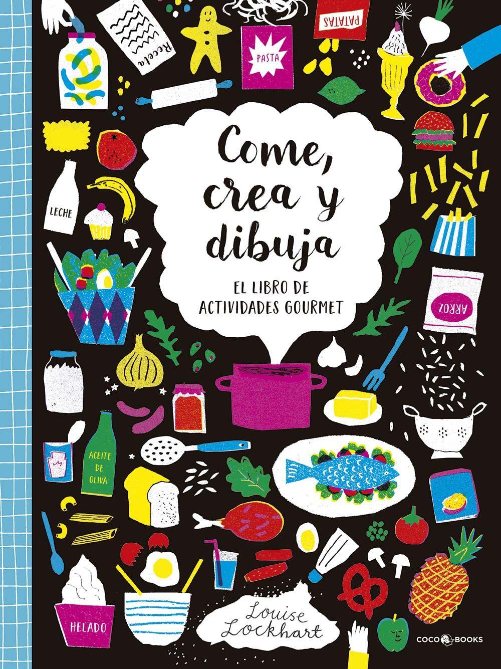 Libros de cocina: Come, crea y dibuja