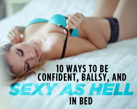10 Ways to Be Confident, Ballsy, and Sexy as Hell in Bed