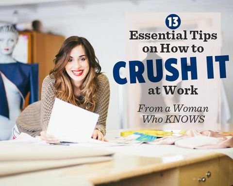 13 Essential Tips on How to CRUSH IT at Work—From a Woman Who KNOWS