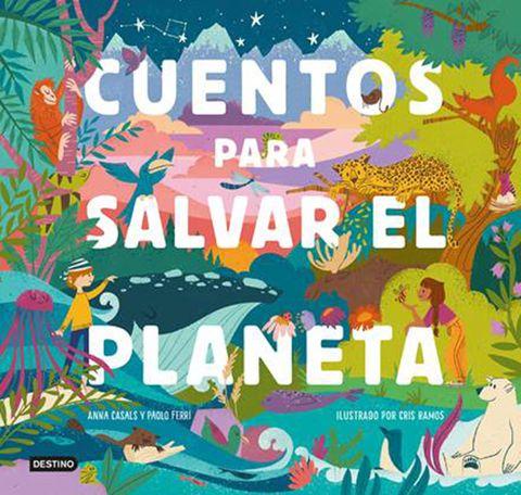 libro 'cuentos para salvar el planeta' de la editorial destino