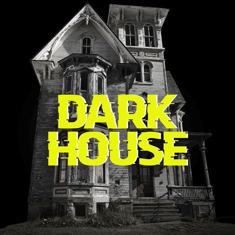 dark house podcast