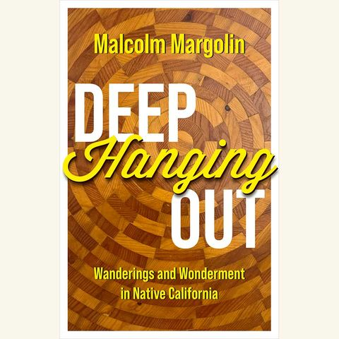 malcolm margolin, deep hanging out