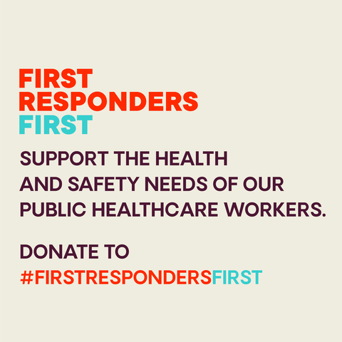 First Responders First - Support the Health and Safety Needs of Our Public Healthcare Workers
