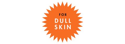 for dull skin