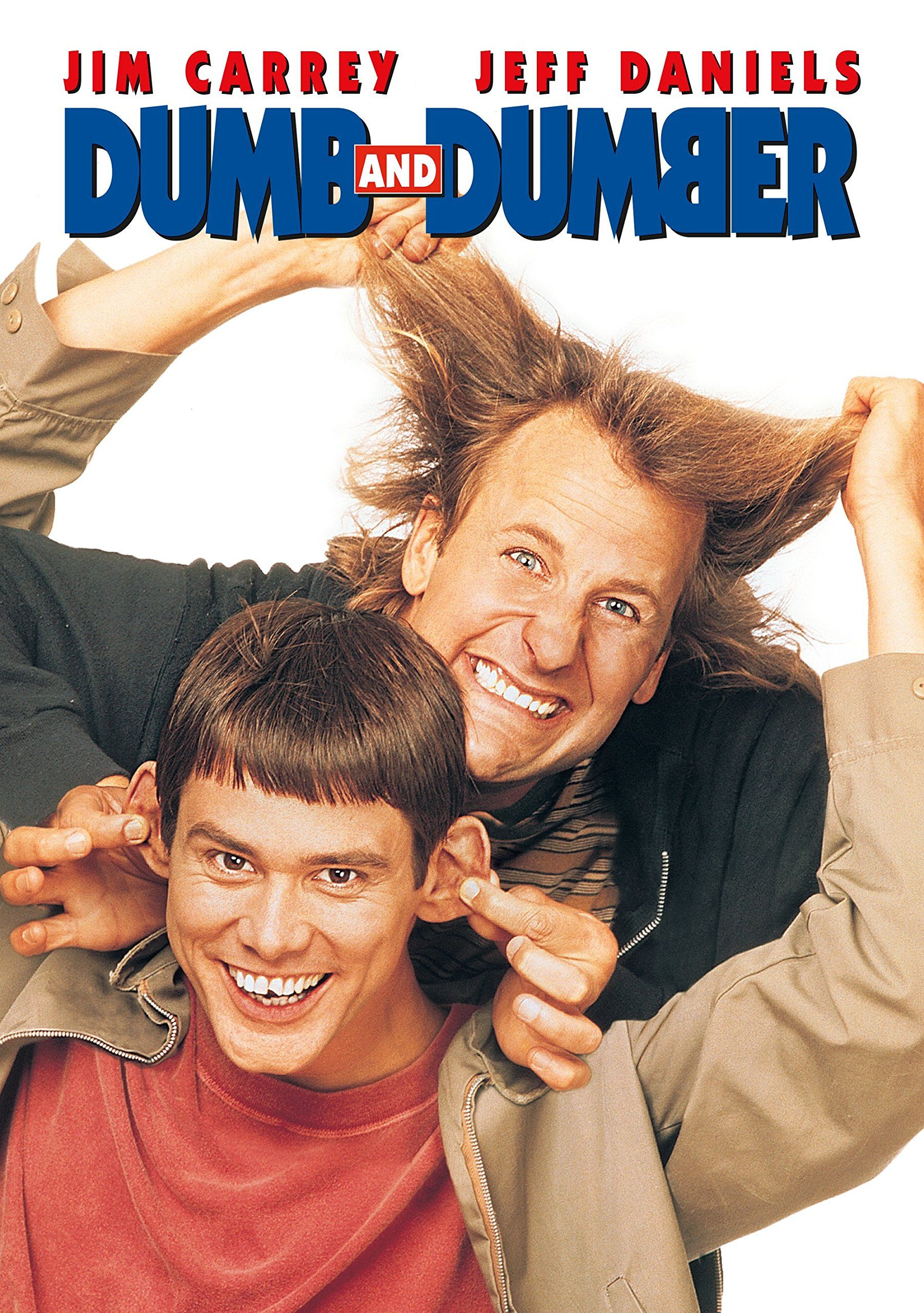 Dumb and Dumber (1994) Two rather—er—unintelligent friends (Jim Carrey and Jeff Daniels; which is dumb and which is dumber is hard to tell) mistake a suitcase of ransom money as mistakenly lost, and set out on a cross-country trip to return it to its owner. Hijinks ensue.