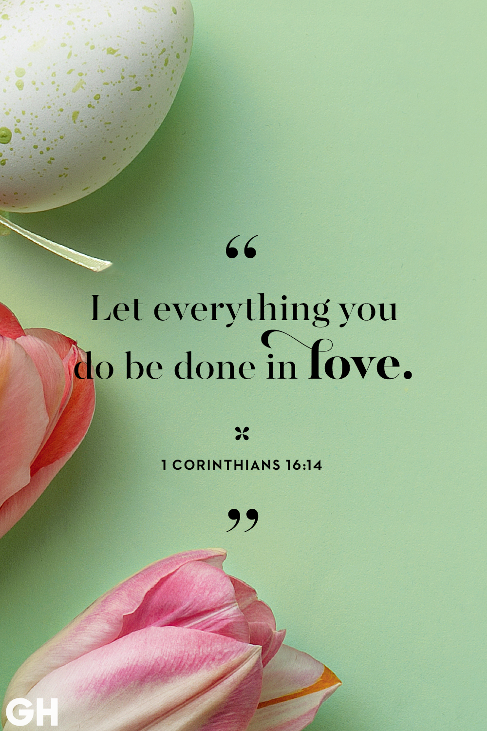 Easter Quotes 1 Corinthians 16:14 Everything Done in Love