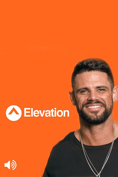 best christian podcasts - Elevation with Steven Furtick