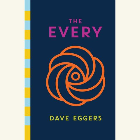 the every, dave eggers