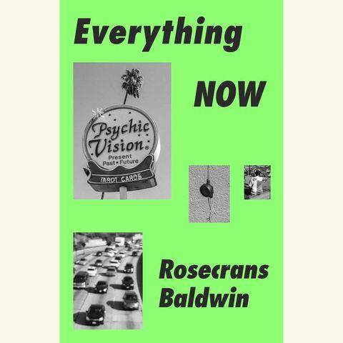 everything now, rosecrans