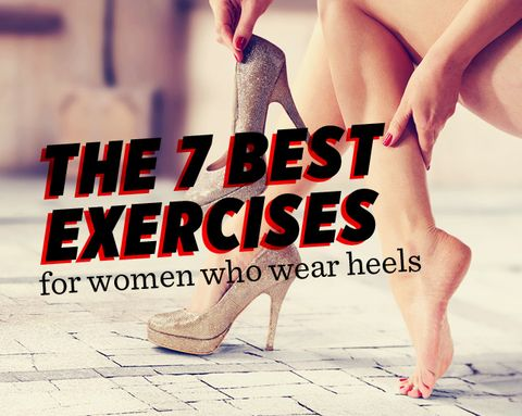 The 7 Best Exercises for Women Who Wear Heels