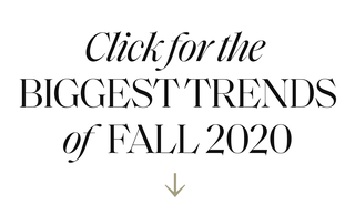 click for the biggest trends of fall 2020