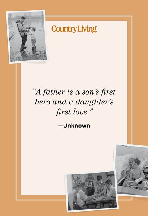 a father is a sons first hero and a daughters first love