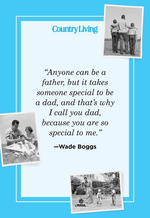 anyone can be a father but it takes someone special to be a dad and thats why i call you dad because you are so special to me