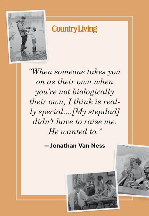 """""""when someone takes you on as their own when you're not biologically their own, i think is really specialmy stepdad didn't have to raise me he wanted to"""" —jonathan van ness"""