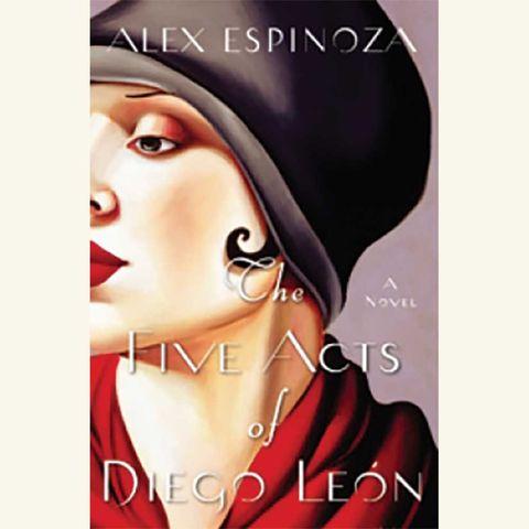 the five acts of diego leÓn, alex espinoza