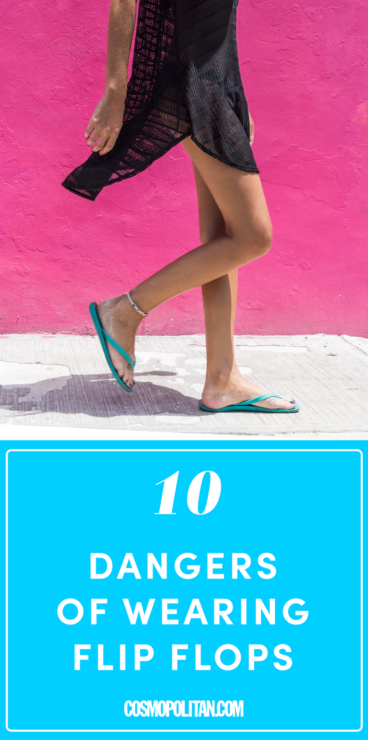 10 Reasons You Should Never, Ever Wear Flip-Flops