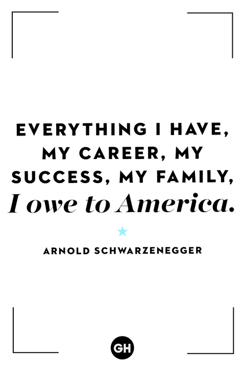 Fourth of July Quotes Arnold Schwarzenegger