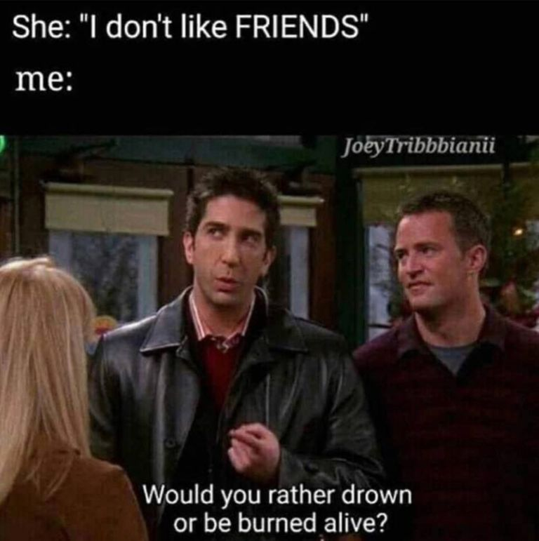 friends memes relatable funny funniest friend freinds totally series where cast moments hilarious fan save stupid