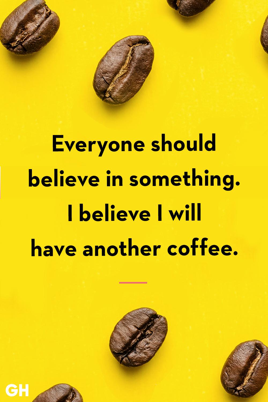 Funny Coffee Quotes Believe