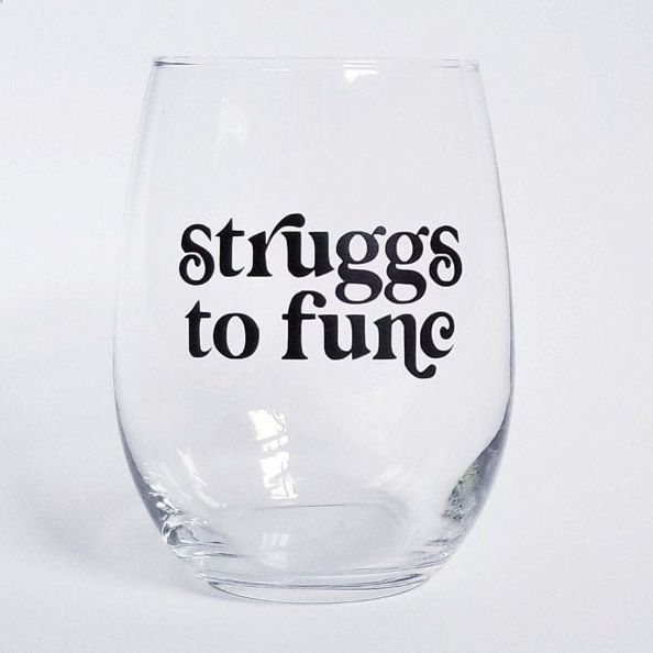 """""""struggs to func"""" and """"yes way rose"""" funny wine glasses"""