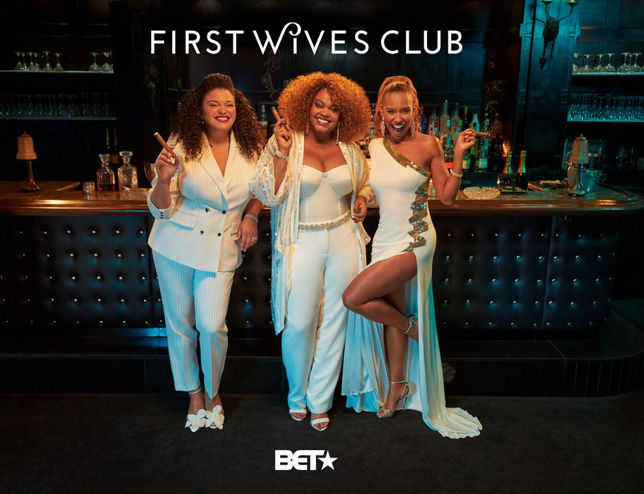 The First Wives Club Is Now a TV Series! Here's What to Know About the BET+ Show