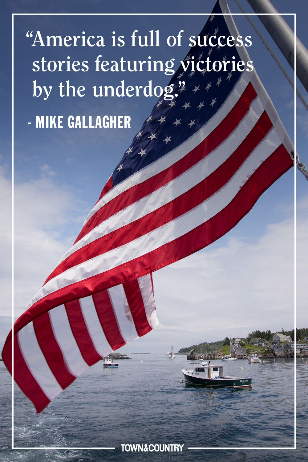 """""""America is full of success stories featuring victories by the underdog."""" — Mike Gallagher"""