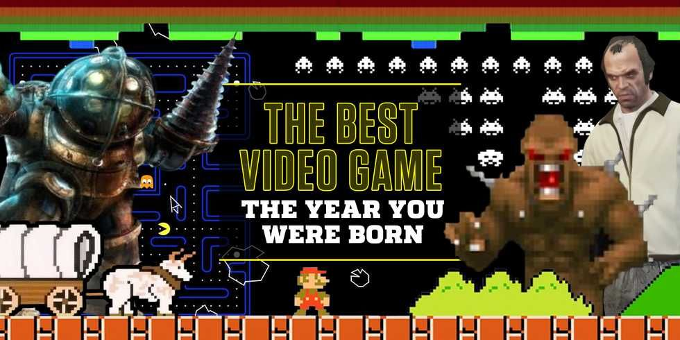 The Best Video Game The Year You Were Born