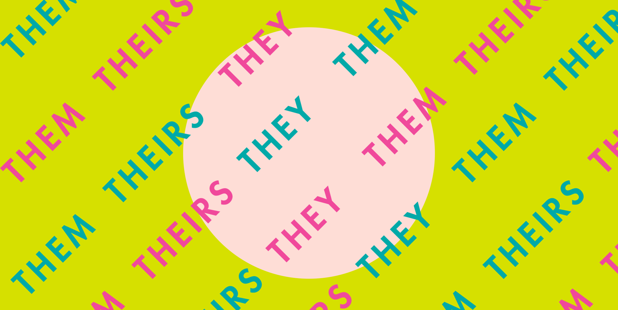 A Guide To Gender-Neutral Pronouns