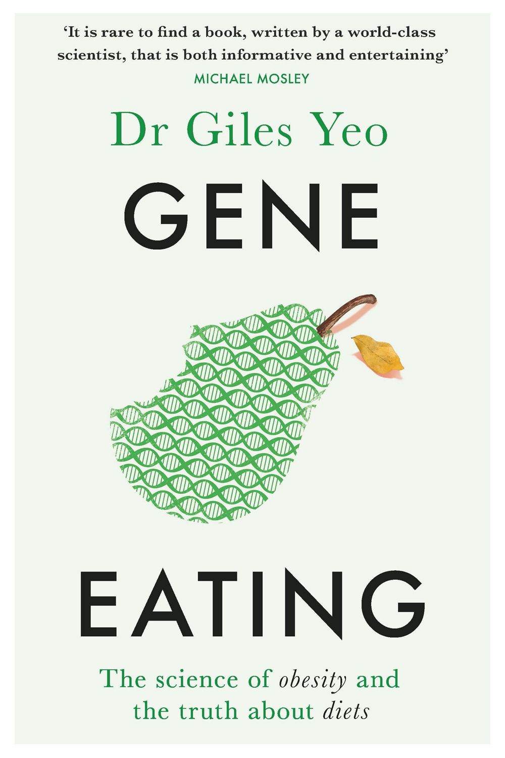 Gene Eating: The Science of Obesity and the Truth About Diets by Dr Giles Yeo