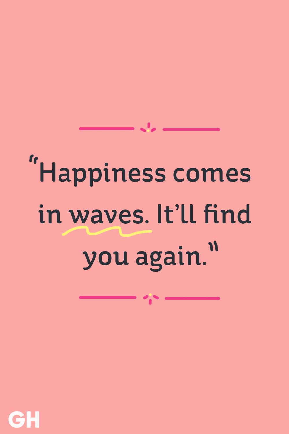 c3508c345f5 22 Happy Quotes - Best Quotes About Happiness and Joy