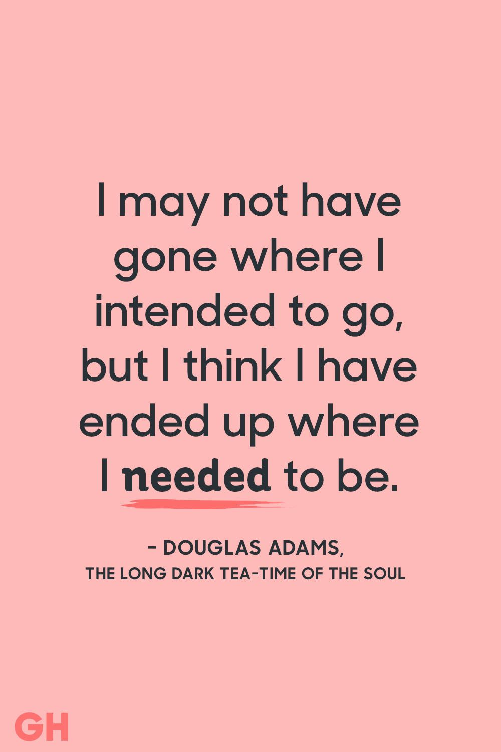 "douglas adams, ""the long dark tea-time of the soul"" optimistic quotes"