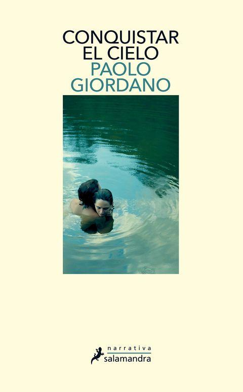 Portada de la novela 'Conquistar el cielo' del escritor Paolo Giordano.