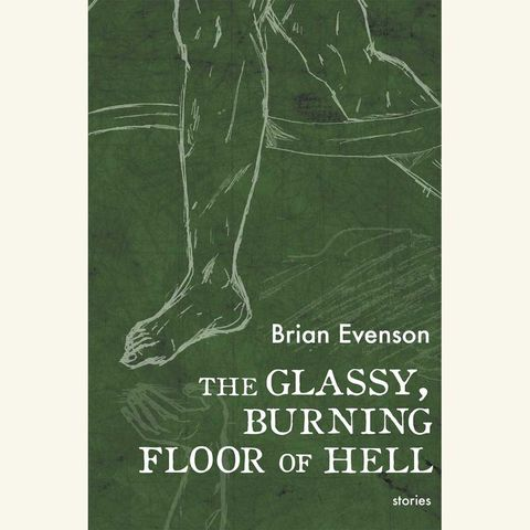 glassy burning floor of hell, brian evenson